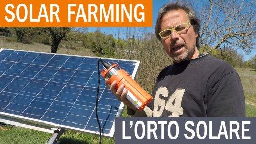 L'energia del sole per irrigare l'orto: ecco come si fa