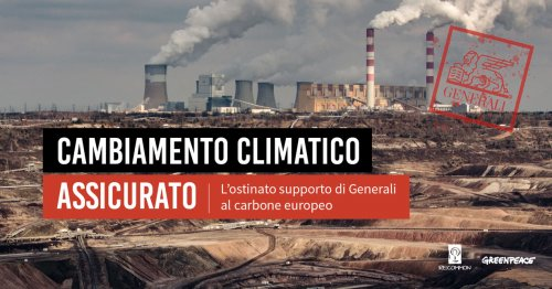Re:Common e Greenpeace: «Col sostegno al carbone cambiamento climatico assicurato»