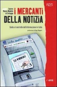 I mercanti della notizia, guida al controllo dell'informazione in Italia