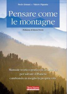 Pensare come le montagne, a Faenza un manuale teorico-pratico di decrescita