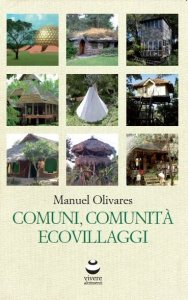 Comunità ed ecovillaggi, una mappa per vivere altrimenti