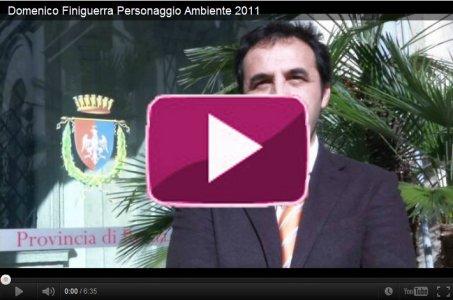 Domenico Finiguerra Personaggio Ambiente 2011: riflessioni a caldo