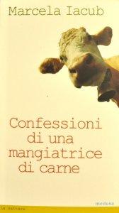 Marcela Iacub. Confessioni di una mangiatrice di carne