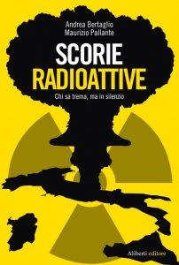 Scorie radioattive. Chi sa trema, ma in silenzio