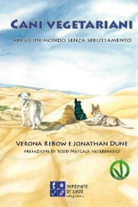 Cani vegetariani, la prima guida pratica in Italia