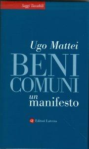 Beni comuni: il manifesto di Ugo Mattei