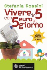 Vivere in 5 con 5 euro al giorno. È possibile?