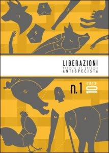 'Liberazioni', arriva la nuova rivista dell'antispecismo