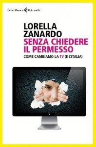 """""""Senza chiedere il permesso"""", il nuovo libro di Lorella Zanardo"""