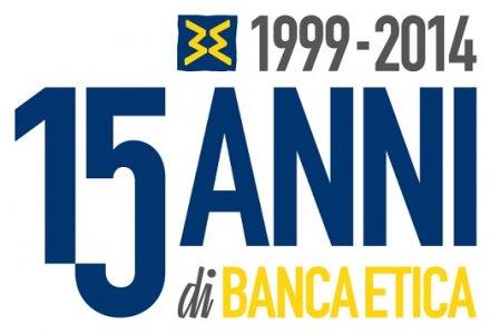 Finanziare la solidarietà e la sostenibilità: Banca Etica compie 15 anni