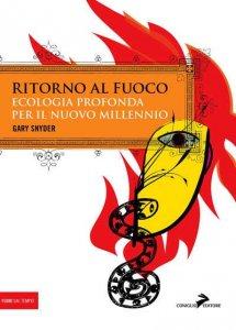 Il fuoco e l'haiku: l'ecologia profonda di Gary Snyder