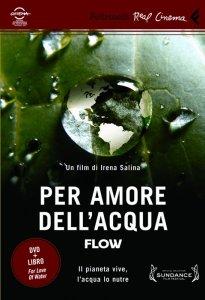 FLOW, il documentario 'per amore dell'acqua' dedicato alla risorsa più preziosa