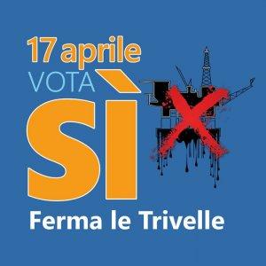 Referendum: votare sì per fermare le trivelle