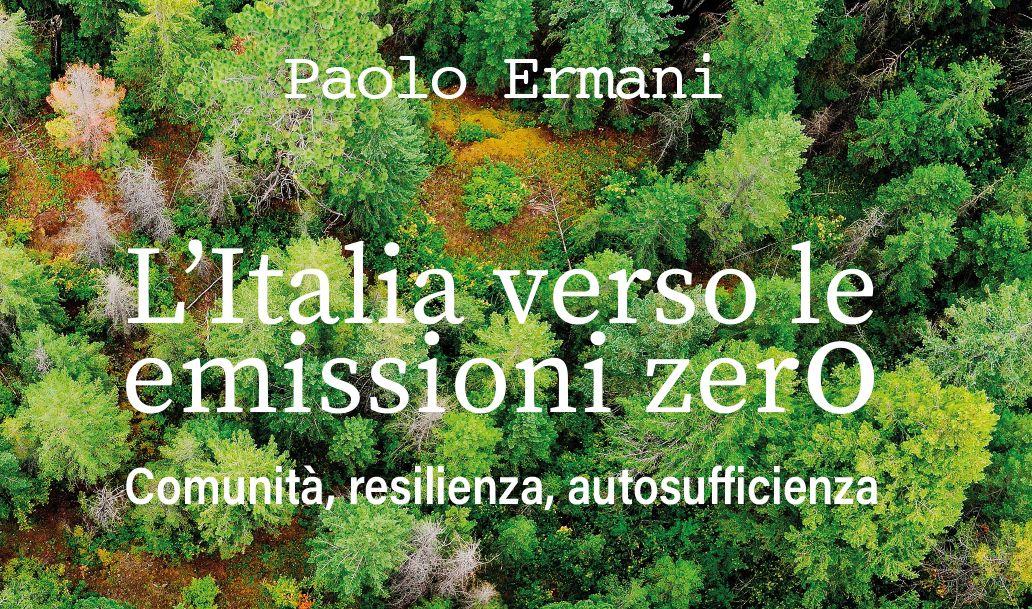 Facciamo dell'Italia una comunità a emissioni zer0, resiliente e autosufficiente