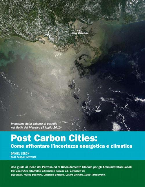 Picco del petrolio, online la traduzione italiana di 'Post carbon cities'