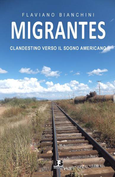 Migrantes, l'incredibile storia di Flaviano e di un viaggio clandestino verso il sogno americano