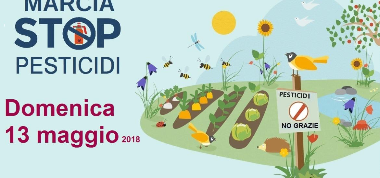 Il 13 maggio tutti in marcia per dire: Stop Pesticidi